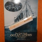 Billy Miller: The First Great Ocean Liners In Photographs 1897-1927