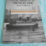 French Line: Picture History of the French Line, By Bill Miller