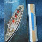 Cunard Line: Tourist Class to Europe.