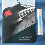Miscellaneous: The Oceanliner: Speed, Style, Symbol Exhibit Catalogue.