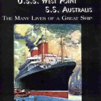 United States Lines: SS America/ USS West Point/ SS Australis: The Many Lives of a good ship, by Larry Driscoll. Author signed!