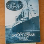 Bill Miller: The first Great Ocean Liners IN Photographs 1897 – 1927.