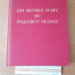 French Line: Les Oeuvres D'art du Paquebot France