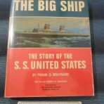 United States Lines: SS Unites States The Big by Frank O. Braynard for Pete
