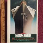 The French Line: Normandie her Life and Times by Harvey Ardman