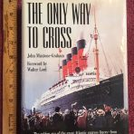 The Only Way to Cross by John Maxtone-Graham 1997 reprint.