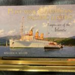 Canadian Pacific: Post War Canadian Pacific Liners: Empresses of the Atlantic , by Billy Miller